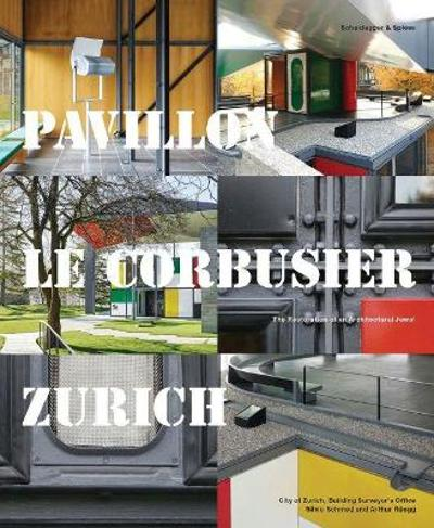 Pavillon Le Corbusier Zurich - City of Zurich, Building Surveyor's Office
