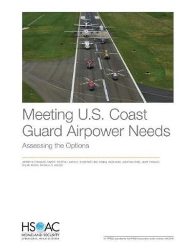Meeting U.S. Coast Guard Airpower Needs - Jeremy M Eckhause