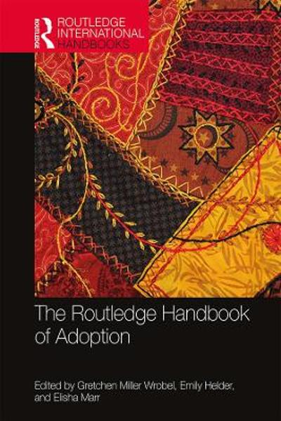 The Routledge Handbook of Adoption - Gretchen Miller Wrobel