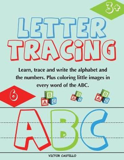Letter Tracing and Numbers ABC - Victor I Castillo