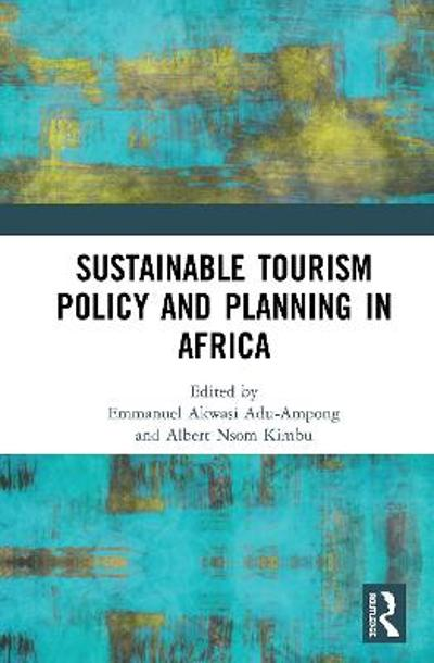 Sustainable Tourism Policy and Planning in Africa - Emmanuel Akwasi Adu-Ampong