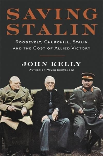 Saving Stalin - John Kelly