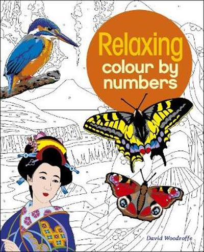 Relaxing Colour by Numbers - David Woodroffe