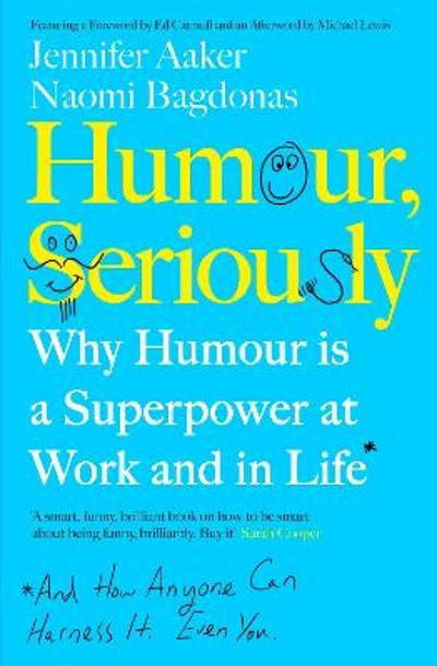Humour, Seriously - Jennifer Aaker