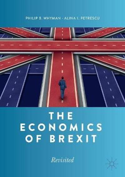 The Economics of Brexit - Philip B. Whyman