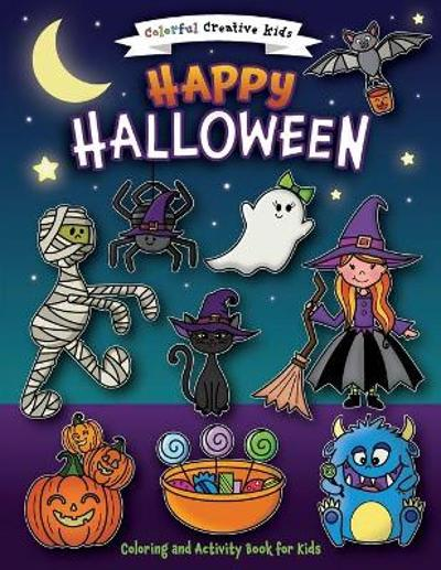 Happy Halloween Coloring and Activity Book - Amber Laliberte