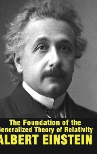 The Foundation of the Generalized Theory of Relativity - Albert Einstein