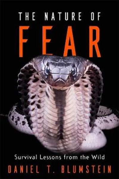 The Nature of Fear - Daniel T. Blumstein