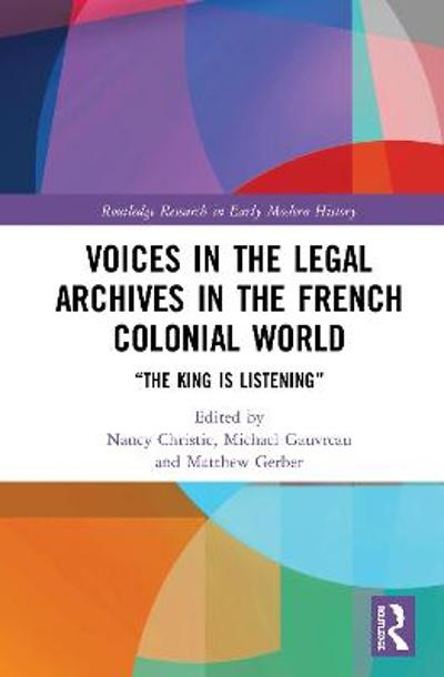 Voices in the Legal Archives in the French Colonial World - Nancy Christie