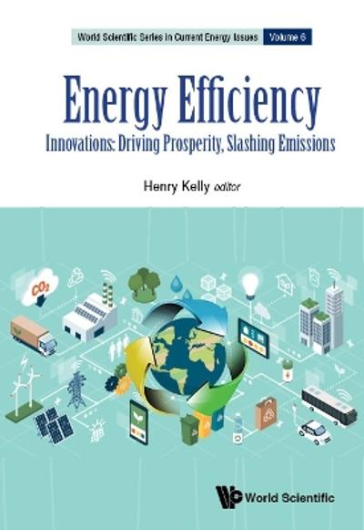 Energy Efficiency - Innovations: Driving Prosperity, Slashing Emissions - Henry Kelly