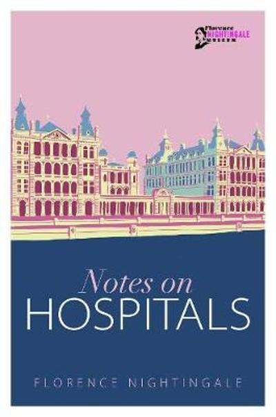 Notes on Hospitals - Florence Nightingale