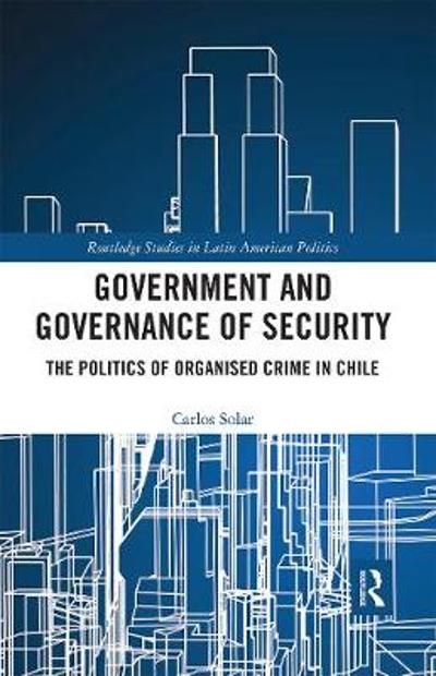 Government and Governance of Security - Carlos Solar