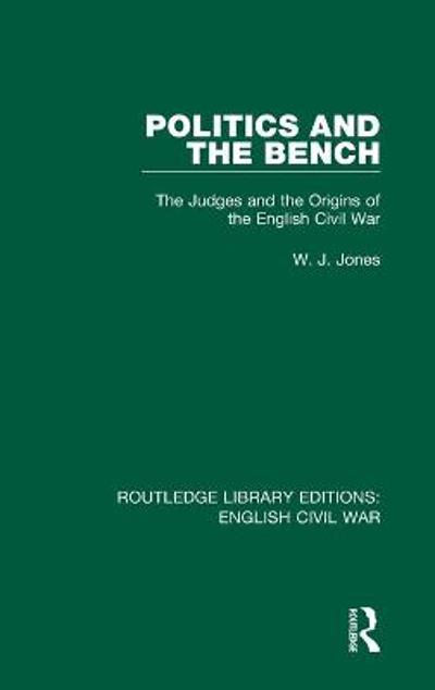 Politics and the Bench - W. J. Jones