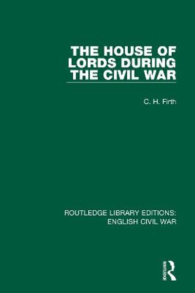 The House of Lords During the Civil War - C. H. Firth