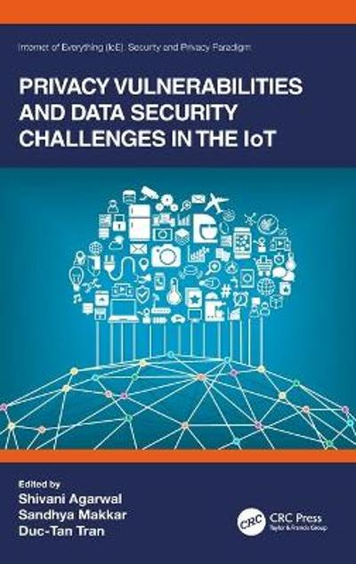 Privacy Vulnerabilities and Data Security Challenges in the IoT - Shivani Agarwal