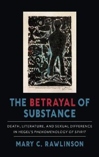 The Betrayal of Substance - Mary C. Rawlinson