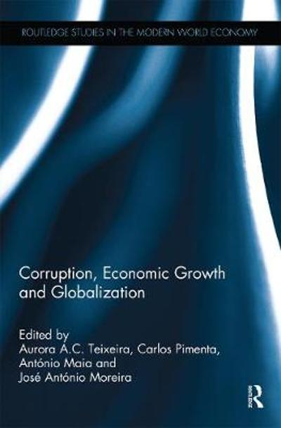 Corruption, Economic Growth and Globalization - Aurora A.C. Teixeira