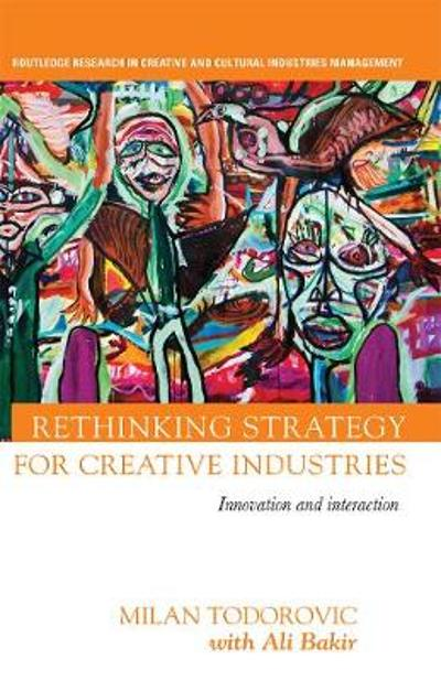 Rethinking Strategy for Creative Industries - Milan Todorovic