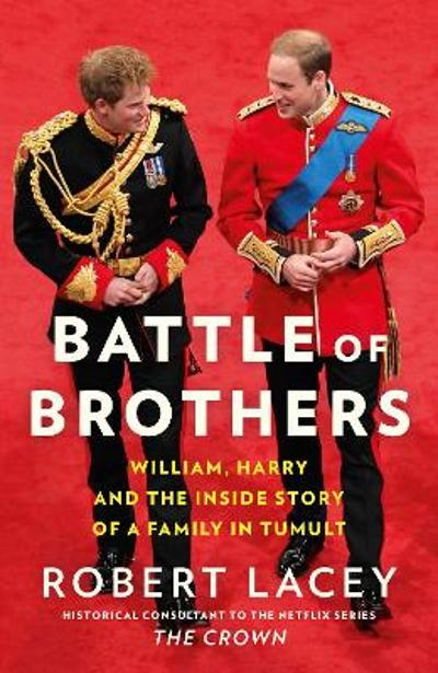 Battle of Brothers - Robert Lacey