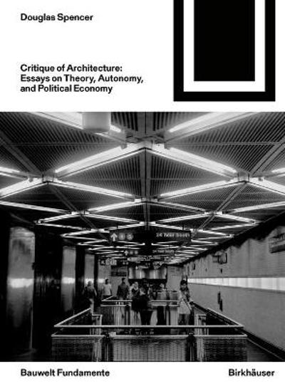 Critique of Architecture - Douglas Spencer