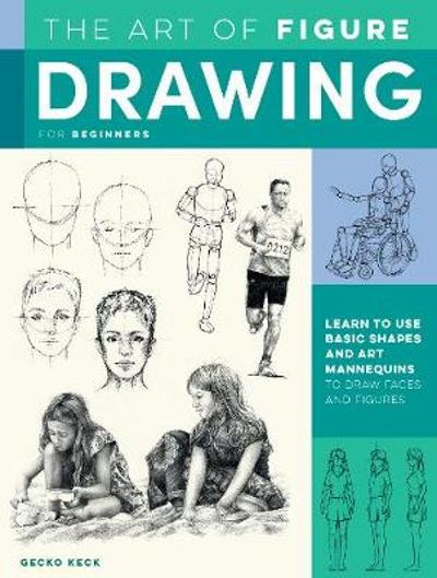The Art of Figure Drawing for Beginners - Gecko Keck