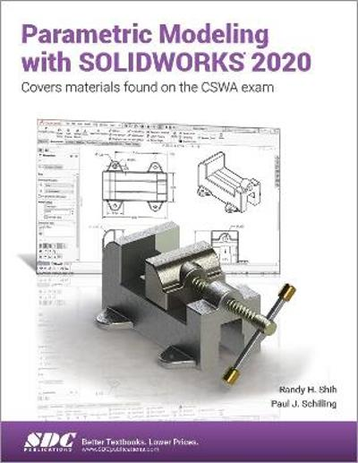 Parametric Modeling with SOLIDWORKS 2020 - Paul Schilling