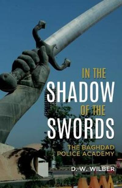 In the Shadow of the Swords - D. W. Wilber