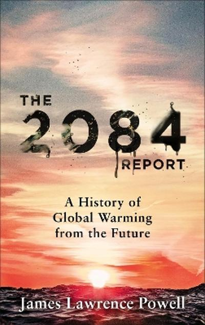 The 2084 Report - James Powell