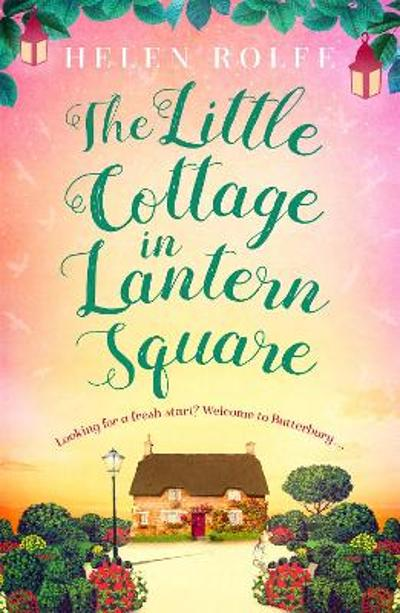 The Little Cottage in Lantern Square - Helen Rolfe