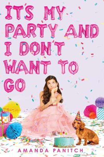 It's My Party and I Don't Want to Go - Amanda Panitch