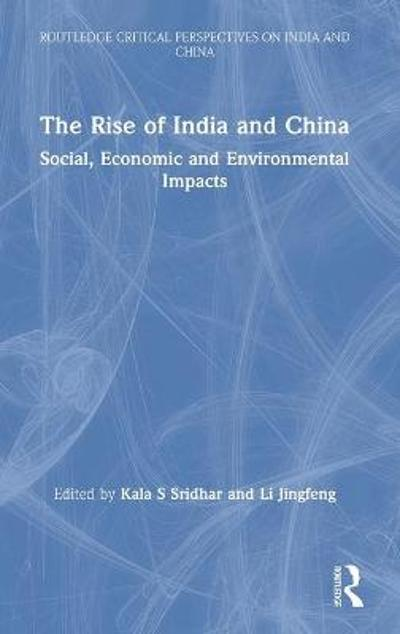 The Rise of India and China - Kala S Sridhar