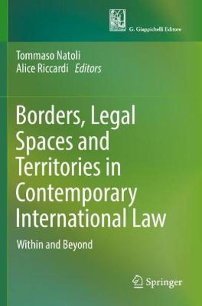 Borders, Legal Spaces and Territories in Contemporary International Law - Tommaso Natoli