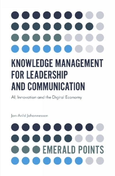Knowledge Management for Leadership and Communication - Jon-Arild Johannessen