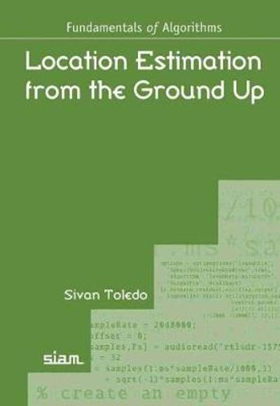 Location Estimation from the Ground Up - Sivan Toledo