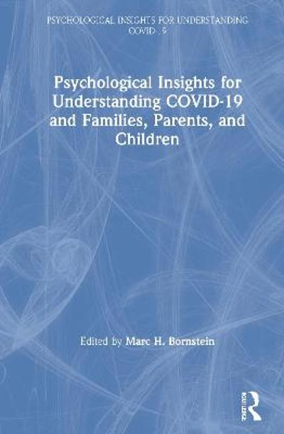 Psychological Insights for Understanding COVID-19 and Families, Parents, and Children - Marc H. Bornstein