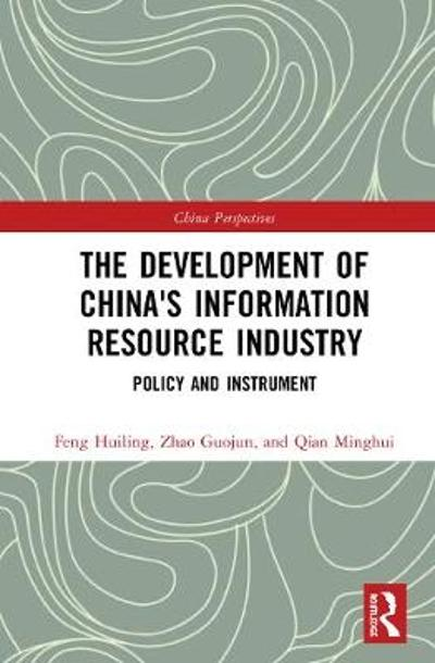 The Development of China's Information Resource Industry - Huiling Feng