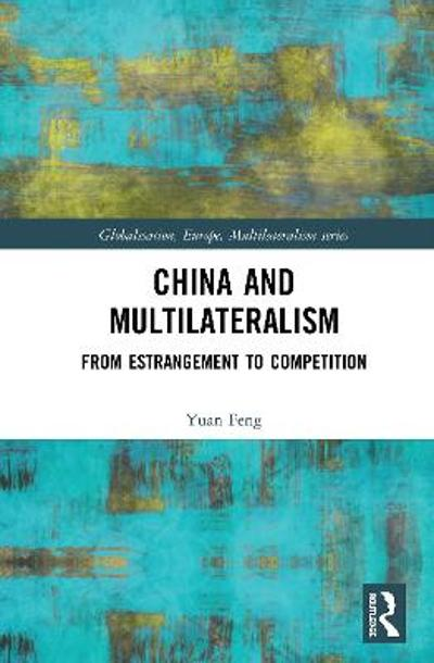 China and Multilateralism - Yuan Feng