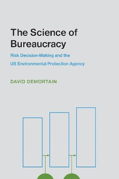 The Science of Bureaucracy - David Demortain