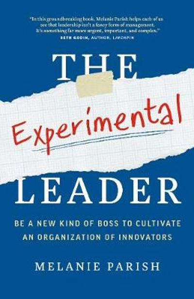 The Experimental Leader - Melanie Parish