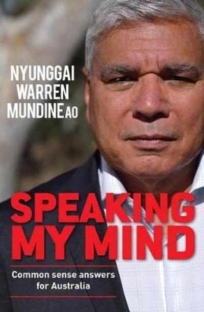 Speaking My Mind - Nyunnggai Warren Mundine