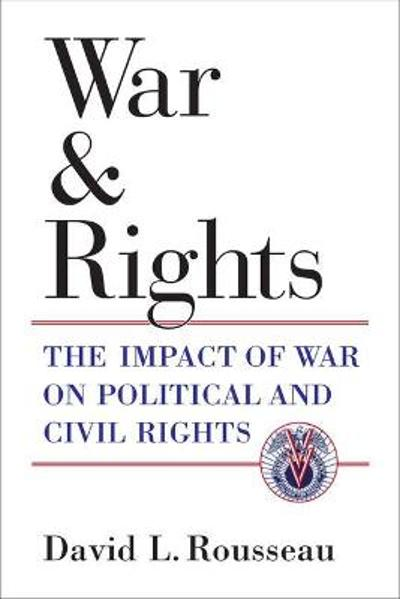 War and Rights - David L. Rousseau