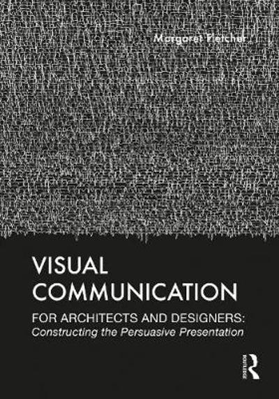 Visual Communication for Architects and Designers - Margaret Fletcher