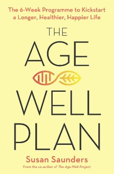The Age-Well Plan - Susan Saunders