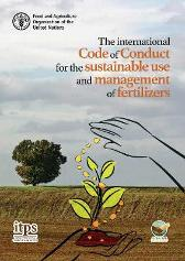 The international code of conduct for the sustainable use and management of fertilizers - Food and Agriculture Organization