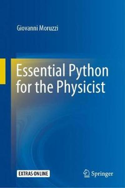 Essential Python for the Physicist - Giovanni Moruzzi
