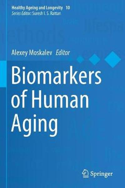 Biomarkers of Human Aging - Alexey Moskalev