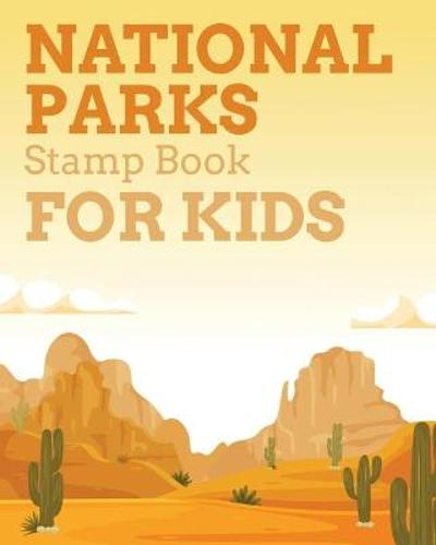 National Parks Stamp Book For Kids - Aimee Michaels