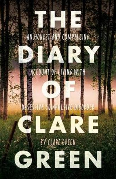 The Diary of Clare Green - Clare Green