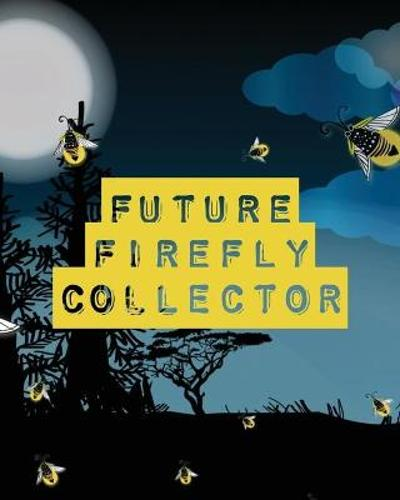 Future Firefly Collector - Patricia Larson