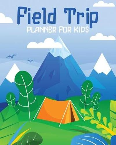 Field Trip Planner For Kids - Alice Devon